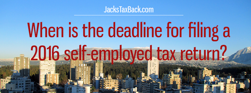 When is the deadline for filing a 2016 self-employed tax return?